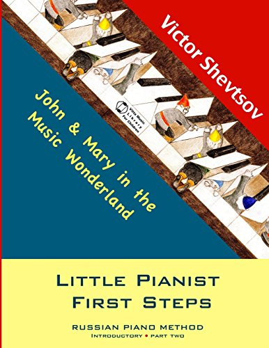 Little Pianist First Steps: Introductory Part Two (Little Pianist. Russian School of Piano Playing)...