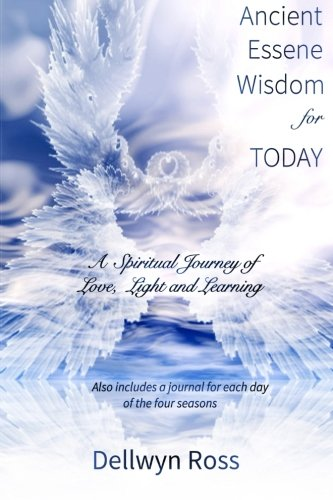 9781500848187: Ancient Essene Wisdom for Today: A Spiritual Journey of Love, Light and Learning