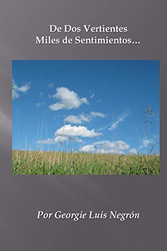 9781500848873: De Dos Vertientes Miles de Sentimientos (Spanish Edition)