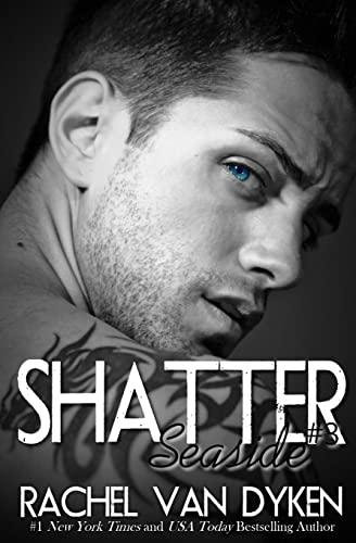 9781500849177: Shatter (Seaside Novels) (Volume 3)