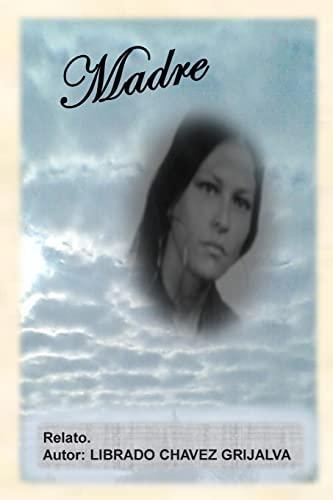 Madre: Revolucion (Volume 2) (Spanish Edition): Grijalva, Librado Chavez