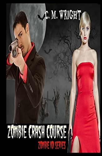 9781500850210: Zombie Crash Course: Zombie 101 Series (Volume 2)