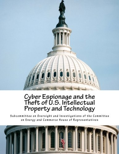 9781500850364: Cyber Espionage and the Theft of U.S. Intellectual Property and Technology