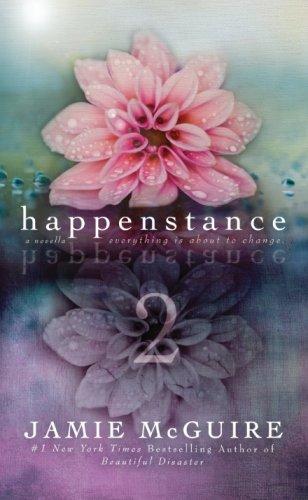 Happenstance: A Novella Series (Part Two): McGuire, Jamie
