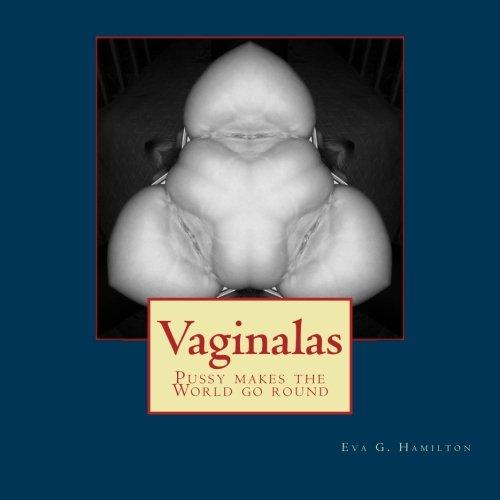9781500853099: Vaginalas: Pussy makes the world go round (Orgianic Art) (Volume 1)