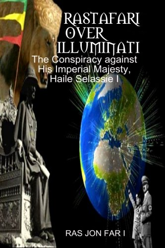 9781500853495: Rastafari over illuminati: Conspiracy Against Haile Selassie