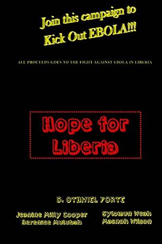 9781500853549: Hope For Liberia