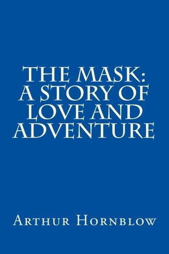 9781500853631: The Mask: A Story of Love and Adventure