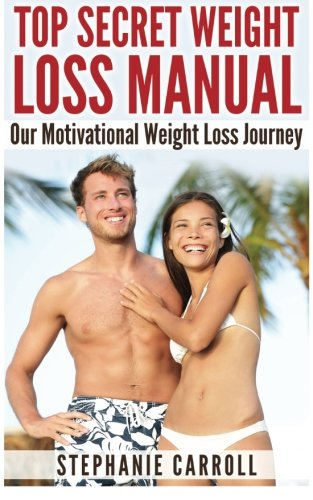 9781500855338: Top Secret Weight Loss Manual Our Motivational Weight Loss Journey