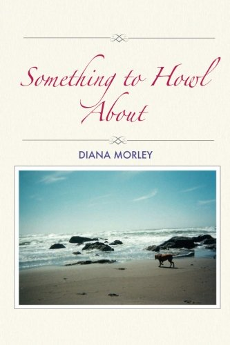 Something to Howl About: Morley, Diana