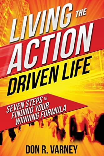 Living The ACTION Driven Life: Seven Steps: Varney, Mr Don