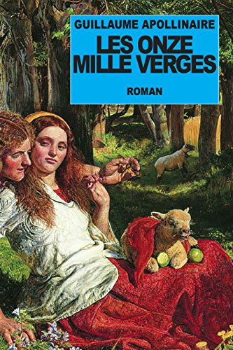 Les Onze Mille Verges (French Edition): Apollinaire, Guillaume