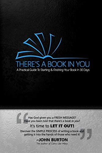 9781500857691: There's a Book in You: A Practical Guide To Starting & Finishing Your Book In 30 Days