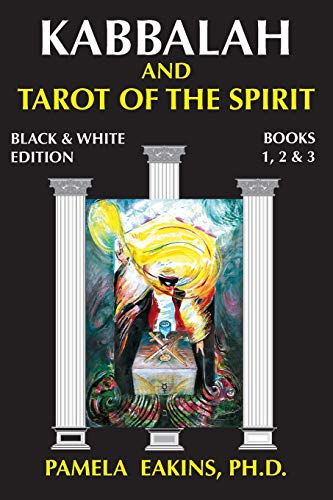 9781500857974: Kabbalah and Tarot of the Spirit: Black and White Edition with Personal Stories and Readings