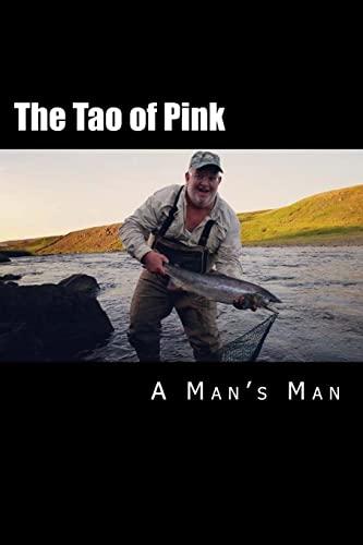 9781500858209: The Tao of Pink: A Man's Man