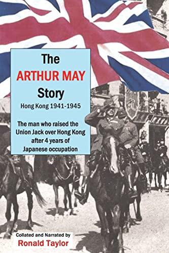 The Arthur May Story: Hong Kong 1941-45: Taylor, Mr Ronald