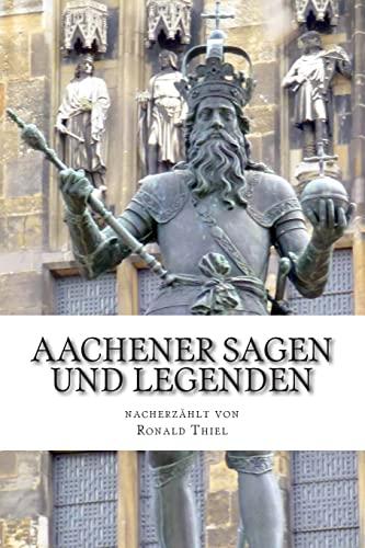 9781500861834: Aachener Sagen und Legenden (German Edition)