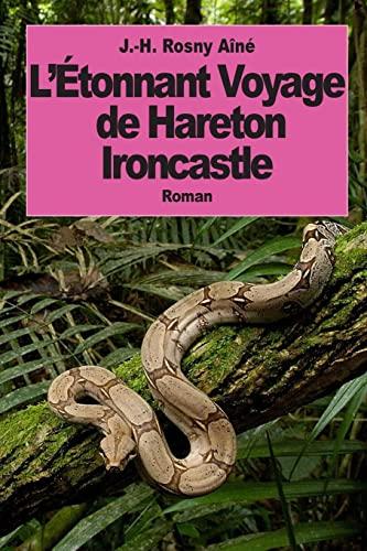 9781500862077: L'Etonnant Voyage de Hareton Ironcastle (French Edition)