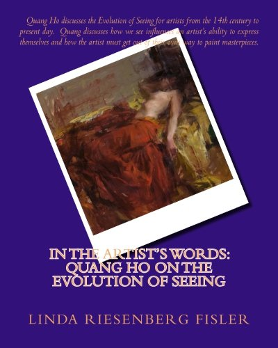 9781500862572: In The Artist's Words: Quang Ho on the Evolution of Seeing (Volume 1)