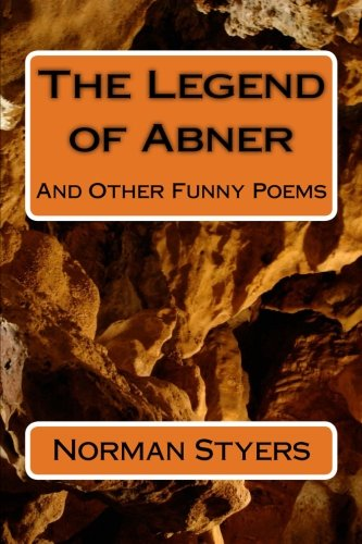 9781500862923: The Legend of Abner: And Other Funny Poems