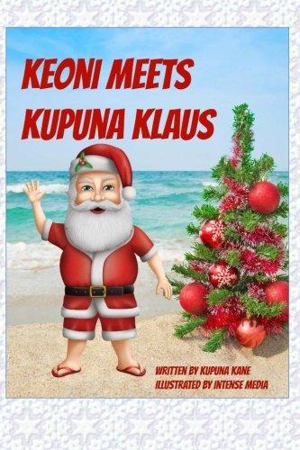 Keoni Meets Kupuna Klaus (Paperback): Kupuna Kane