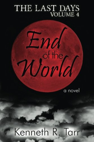 9781500866525: End of the World (The Last Days) (Volume 4)