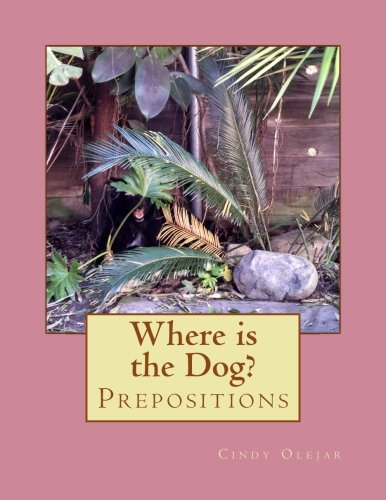 9781500866822: Where is the Dog?: Prepositions