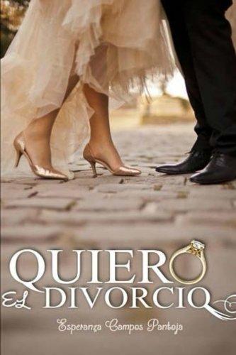 9781500868239: Quiero el divorcio (Volume 1) (Spanish Edition)