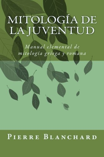 9781500868727: Mitología de la juventud: Manual elemental de mitología griega y romana (Spanish Edition)