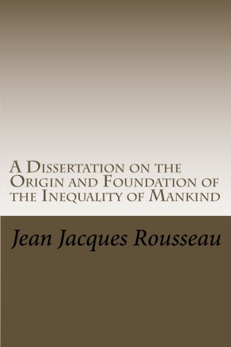 9781500868871: A Dissertation on the Origin and Foundation of the Inequality of Mankind