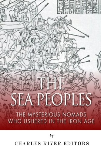 9781500870591: The Sea Peoples: The Mysterious Nomads Who Ushered in the Iron Age