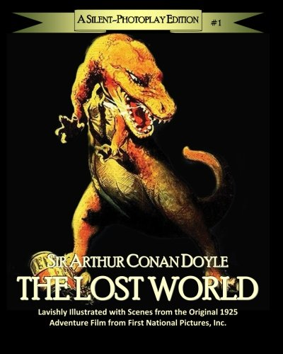 9781500872175: The Lost World: A Silent-Photoplay Edition (The Silent-Photoplay)