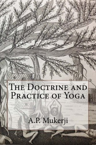 The Doctrine and Practice of Yoga: Mukerji, A.P.