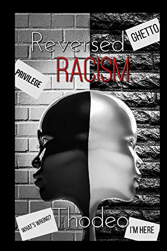 9781500875114: Reversed Racism.: This book is not written to attack white people,this book was written to be served as an eye opener to let the world have a vision ... if the Racism shoe was on the other foot.