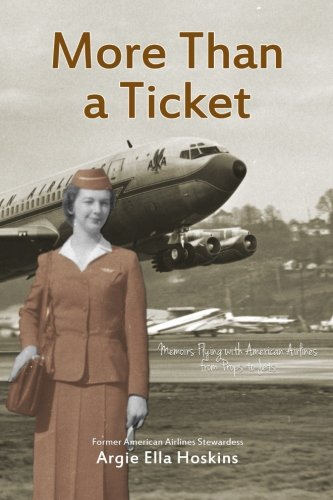 9781500875923: More Than a Ticket: Memoirs Flying With American Airlines from Props to Jets
