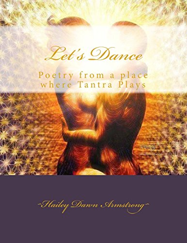 9781500879525: Let's Dance: Poetry from a place where Tantra Plays