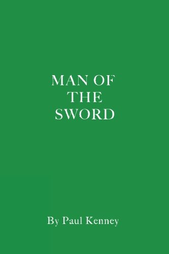 Man of the Sword: Paul Kenney