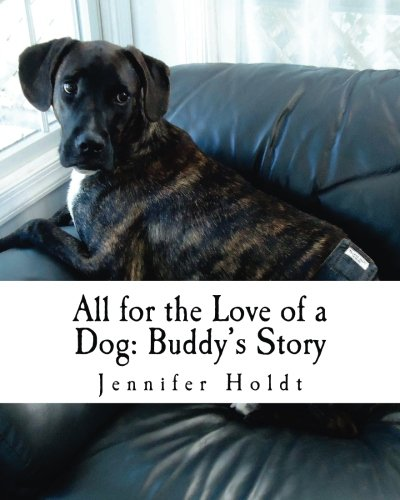 9781500881900: All for the Love of a Dog: Buddy's Story