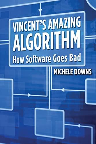 Vincent's Amazing Algorithm: How Software Goes Bad: Michele Downs