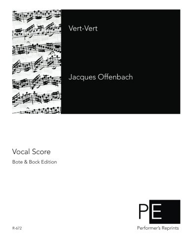 Vert-Vert (French Edition): Offenbach, Jacques; Meilhac, Henri; Nuitter, Charles