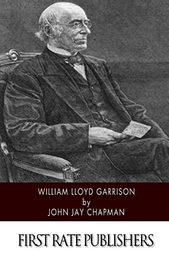 William Lloyd Garrison (Paperback): John Jay Chapman