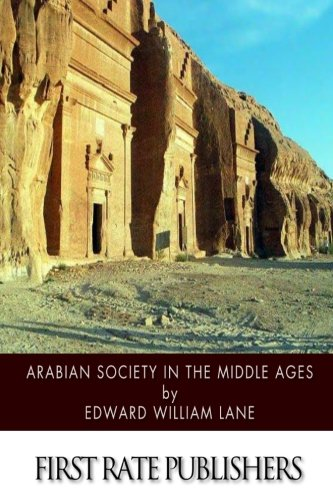 9781500884642: Arabian Society in the Middle Ages