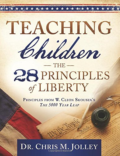 9781500886264: Teaching Children the 28 Principles of Liberty: Principles from W. Cleon Skousen's The 5000 Year Leap