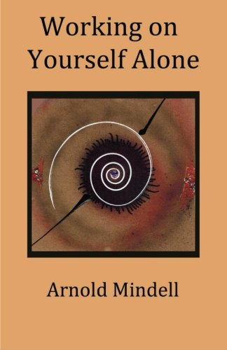 9781500888992: Working on Yourself Alone: Inner Dreambody Work