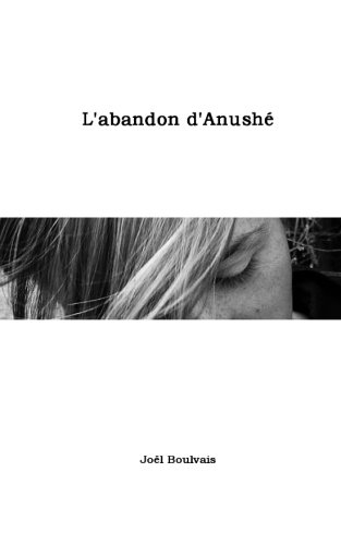 9781500889234: L'abandon d'Anush�