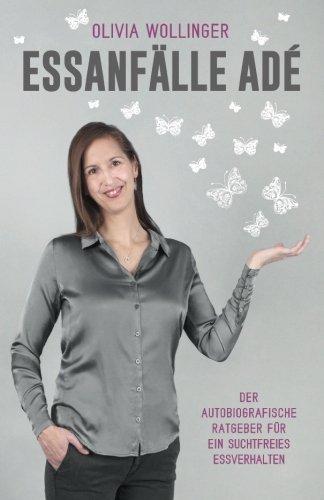 9781500889302: Essanfälle adé: Der autobiografische Ratgeber für ein suchtfreies Essverhalten. (German Edition)