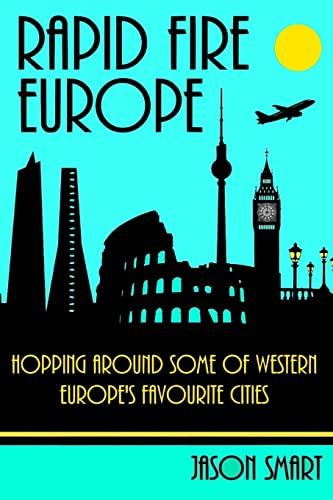 Rapid Fire Europe: City Hopping in 22: Smart, Jason