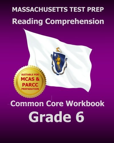 9781500889616: MASSACHUSETTS TEST PREP Reading Comprehension Common Core Workbook Grade 6: Covers the Literature and Informational Text Reading Standards
