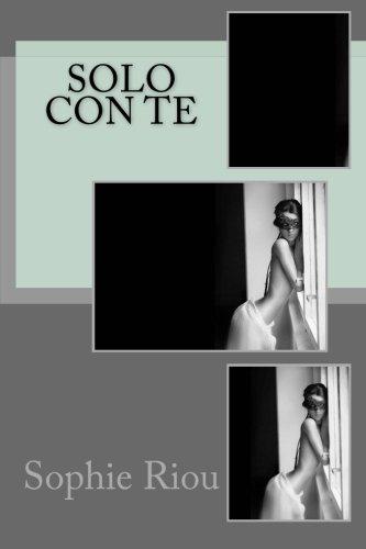 9781500890629: Solo con te (Italian Edition)
