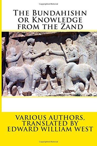 9781500891251: The Bundahishn or Knowledge from the Zand